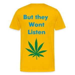 No to Drugs - But they dont listen - Men's Premium T-Shirt