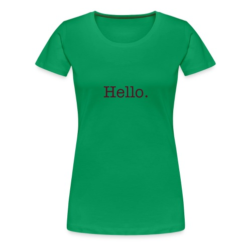 Women's Premium T-Shirt - fun,funny,hello,wit,witty