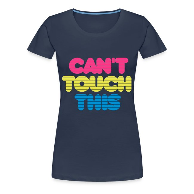 "Ladies Summer Shirt ""Can't Touch This"""