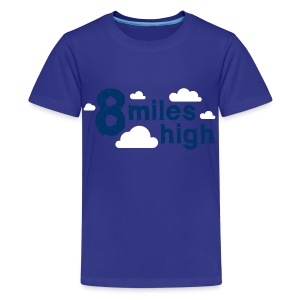 8 Miles High - Teenage Premium T-Shirt