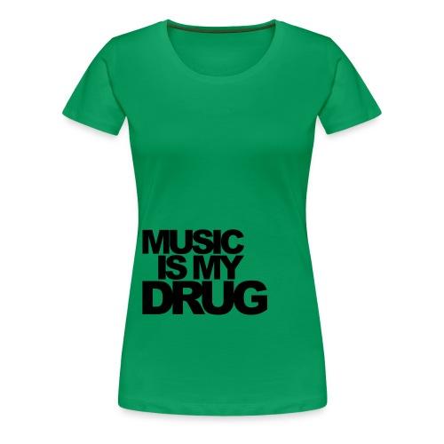 Music is my drug - Frauen Premium T-Shirt