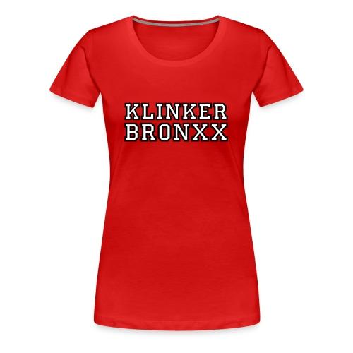 T-Shirt Klinker-Bronxx - Frauen Premium T-Shirt