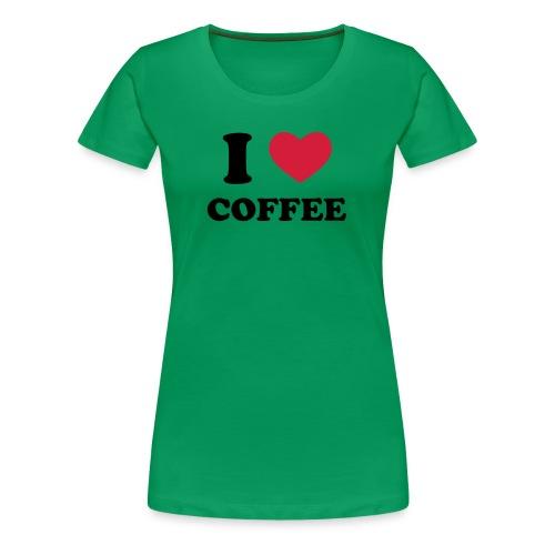 I love coffee - T-shirt Premium Femme