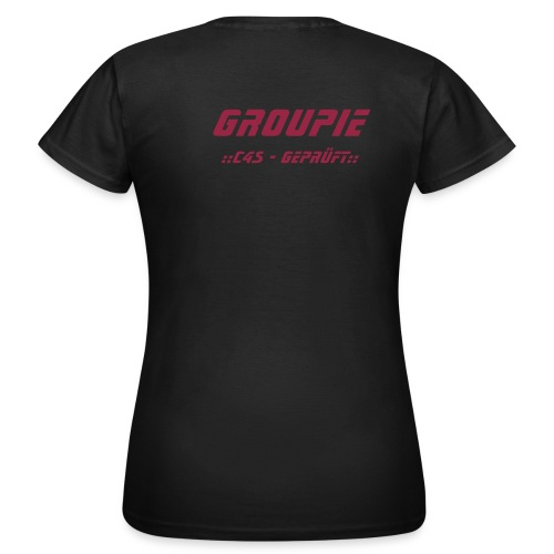 C4S - Groupie - Frauen T-Shirt