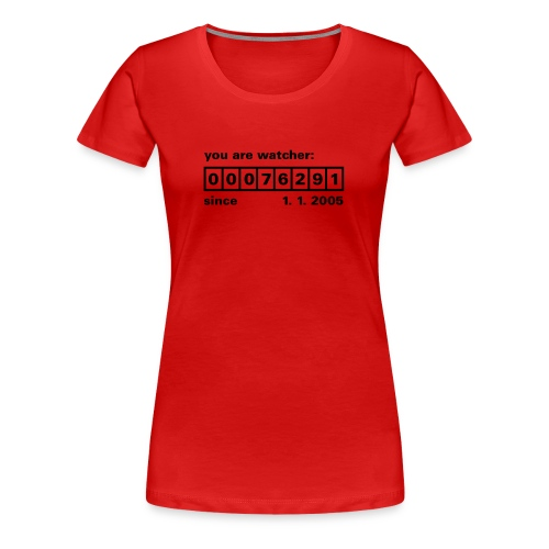 you are watcher since schwarz auf rot - Frauen Premium T-Shirt