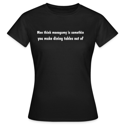 Men think monogamy... - Women's T-Shirt
