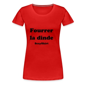 Fourrer la dinde (Woman) - Women's Premium T-Shirt