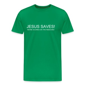 JESUS SAVES! KEANE SCORES ON THE REBOUND! - Men's Premium T-Shirt