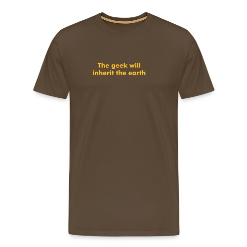 The geek will inherit the earth - Men's Premium T-Shirt