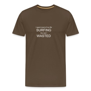 I spent most of my life SURFING the rest I WASTED - Men's Premium T-Shirt