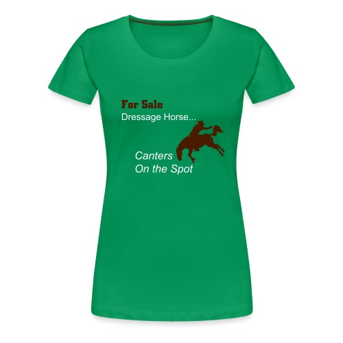 Easy Rider 'Dressage for sale, canters on the spot' - Women's Premium T-Shirt