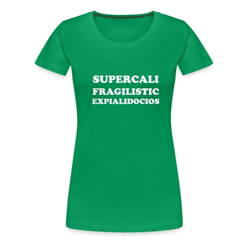 Supercali.. - Women's Premium T-Shirt