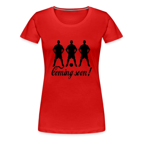 Football Coming soon - Girli T-Shirt - Frauen Premium T-Shirt