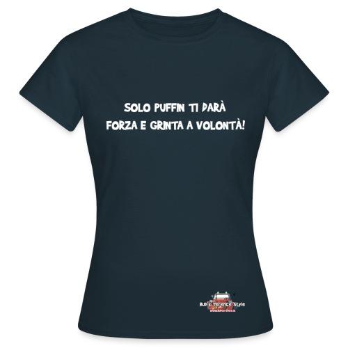 Solo Puffin ti darà... - Maglietta da donna