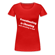 T-Shirts ~ Women's Premium T-Shirt ~ freewheeling is cheating