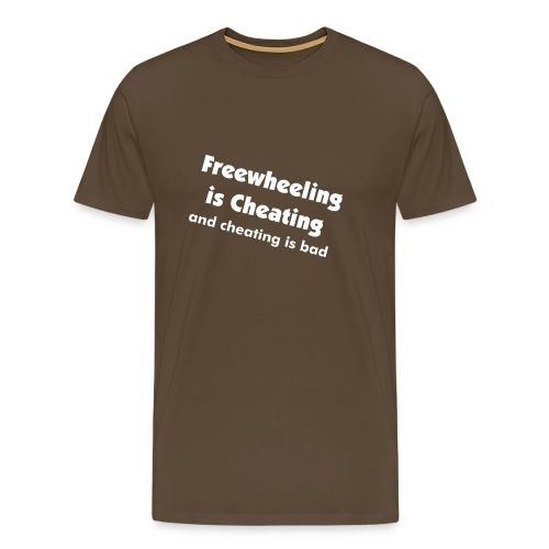 freewheeling is cheating - Men's Premium T-Shirt