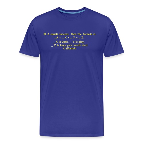 If A equals success,........ - Premium T-skjorte for menn