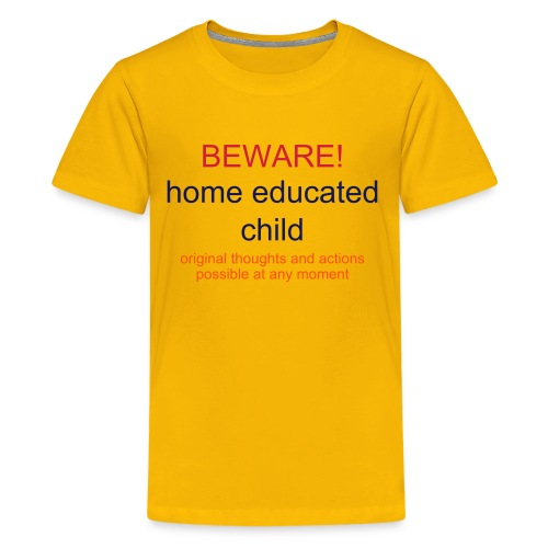 Beware the home educated child T - yellow - Teenage Premium T-Shirt
