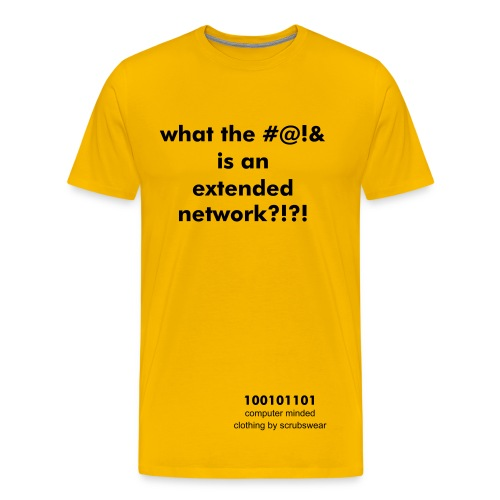 'what the #@!& is an extended network?!?!' - yellow comfort fit - Men's Premium T-Shirt