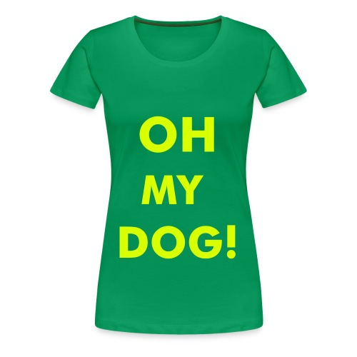 Vrouwen Premium T-shirt - Are you also sick of using the same phrase, OMG!!!, over and over again?