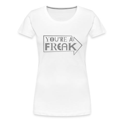 You're a Freak, silver glitter - Women's Premium T-Shirt
