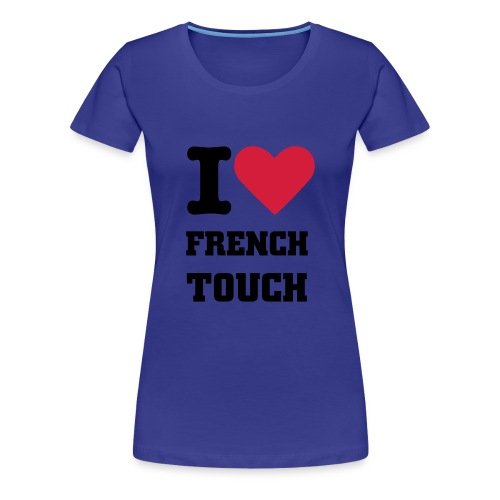 FRENCH TOUCH - Frauen Premium T-Shirt