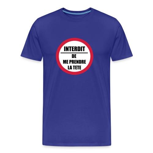 Interdit de me prendre la tête - T-shirt Premium Homme