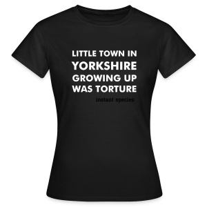 Instant Species Little Town In Yorkshire - Women's T-Shirt