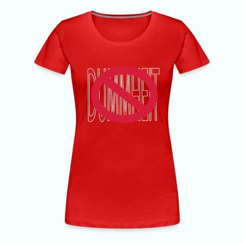 NO NO NO...DUMMHEIT... - Women's Premium T-Shirt