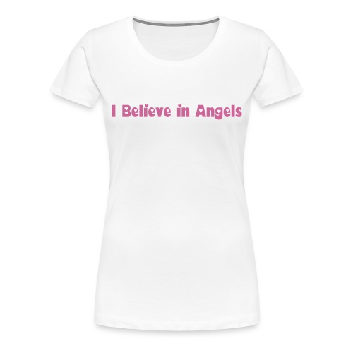 Women's Premium T-Shirt - White t-shirt with pink glitter lettering for those who believe in the love of angels