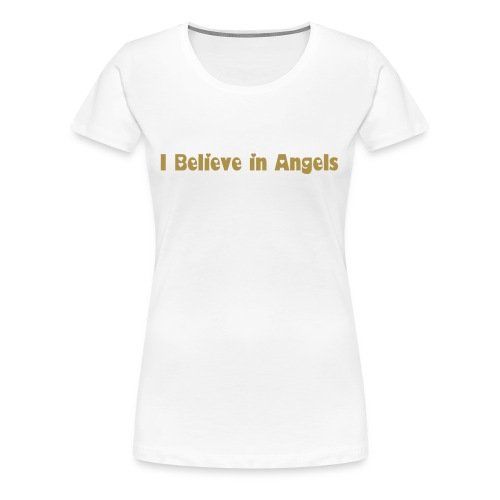 Women's Premium T-Shirt - Gold sparkly lettering for those who live by the power of angels