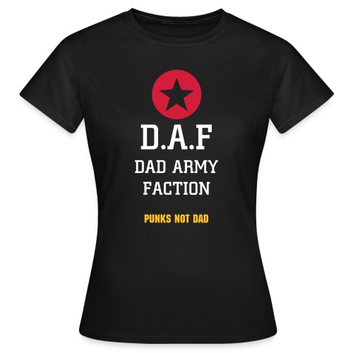 Dad Army Faction! - Women's T-Shirt