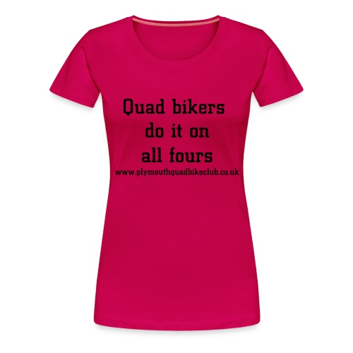One for the ladies - Women's Premium T-Shirt