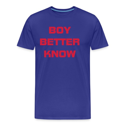 Blue Boy Better Know Mens T-Shirt - Men's Premium T-Shirt