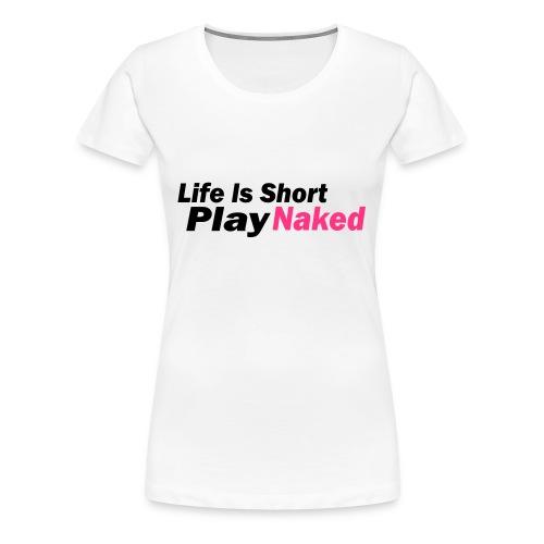 PlayNaked - Women's Premium T-Shirt