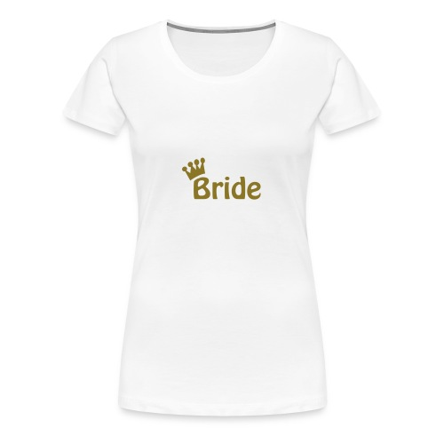 Bride (gold) - Women's Premium T-Shirt