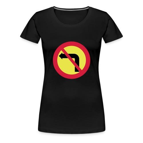Förbjuden vänstersväng - Premium-T-shirt dam