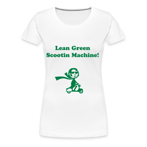 Lean Green Scootin' Machine! - Women's Premium T-Shirt