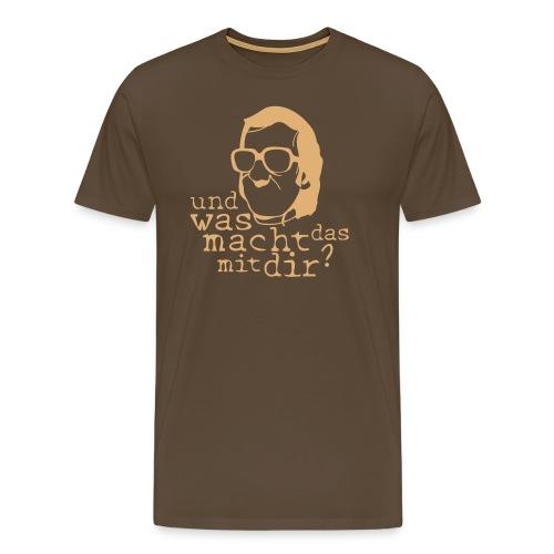 Was macht das mit Dir? - Männer Premium T-Shirt