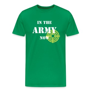 In the army now target ! - T-shirt Premium Homme