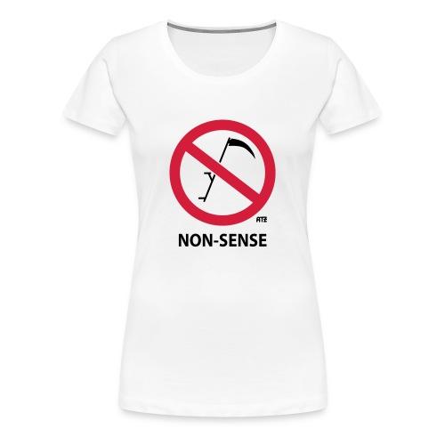 Non-Sense-T-Shirt - Frauen Premium T-Shirt
