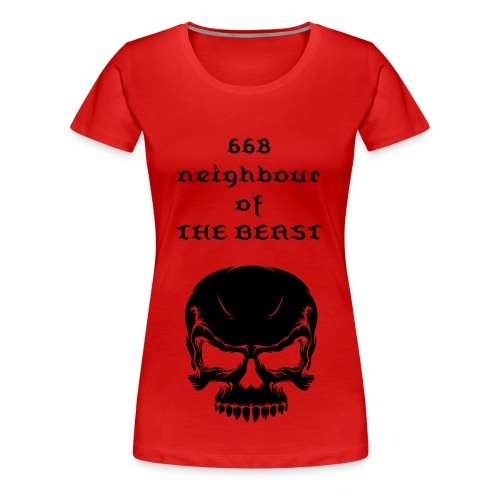 668 neighbour of the beast - Women's Premium T-Shirt