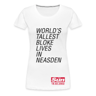 T-Shirts ~ Women's Premium T-Shirt ~ World's Tallest Bloke Lives in Neasden