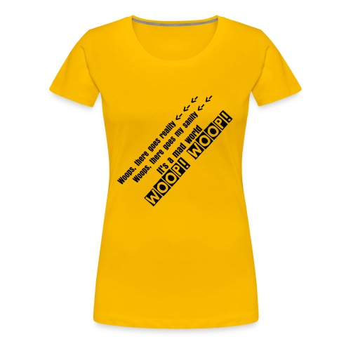 Woops there goes reality!  - Women's Premium T-Shirt