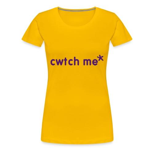 sexy yellow cwtch me t-shirt - Women's Premium T-Shirt