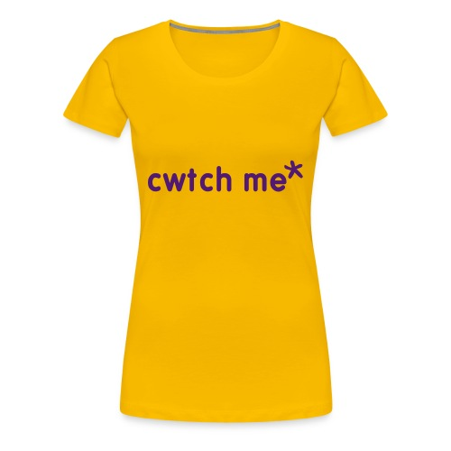 sexy yellow cwtch me t-shirt - Women's Premium T-Shirt