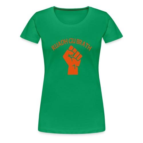 Ruadh Gu Brath - Women's Premium T-Shirt