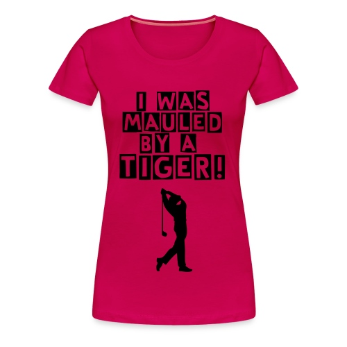 Mauled by Tiger - Women's Premium T-Shirt