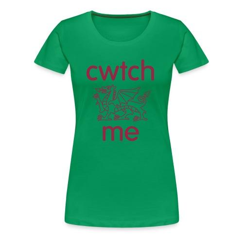 Ladies T cwtch me dragon front - Women's Premium T-Shirt