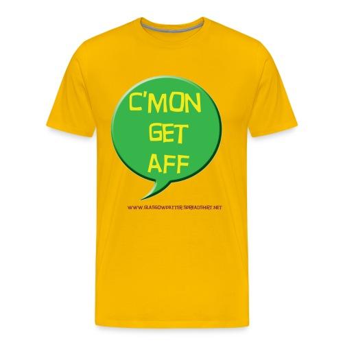 C'mon get aff - Men's Premium T-Shirt